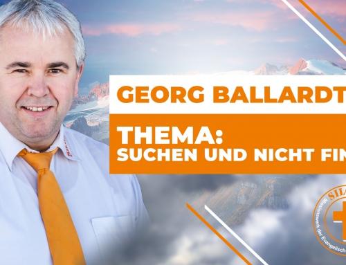 Videopredigt – Georg Ballardt – Suchen und nicht finden